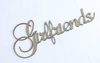 Girlfriends - Fancy Chipboard Words