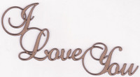 I LOVE YOU - Chipboard Quotations