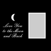 Love you to the Moon and Back - 12x12 Overlay