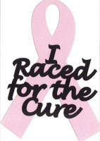 I Raced for the Cure
