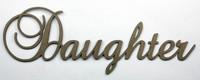 Daughter - Fancy Chipboard Word