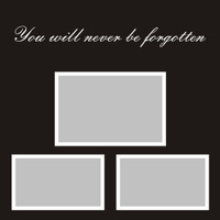 You will never be forgotten  - 12x12 Overlay