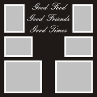 Good Food, Good Friends, Good Times - 12x12 Overlay