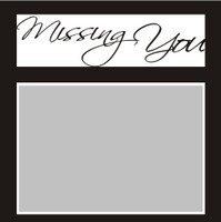 Missing You - 6x6 Overlay