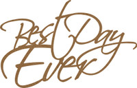Best Day Ever Chipboard Embellishment - Chipboard Quotations