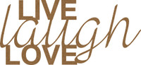 Live laugh Love Chipboard Embellishment - Chipboard Quotations