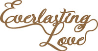 EVERLASTING LOVE - Chipboard Quotation