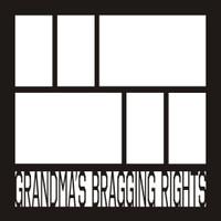 Grandmas Bragging Rights - 12x12 Overlay