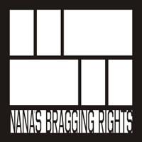 Nanas Bragging Rights - 12x12 Overlay