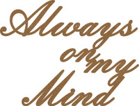Always on my Mind - Chipboard Quotation