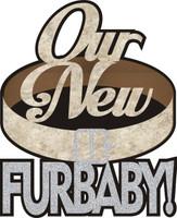 Our New Furbaby - Laser Die Cut