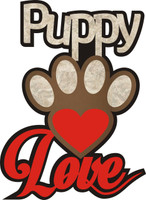 Puppy Love -  Laser Die Cut