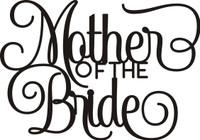 Mother of the Bride - Laser Die Cut