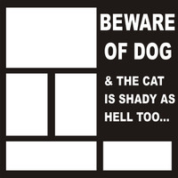 Beware Of Dog - 12 x 12 Scrapbook Overlay