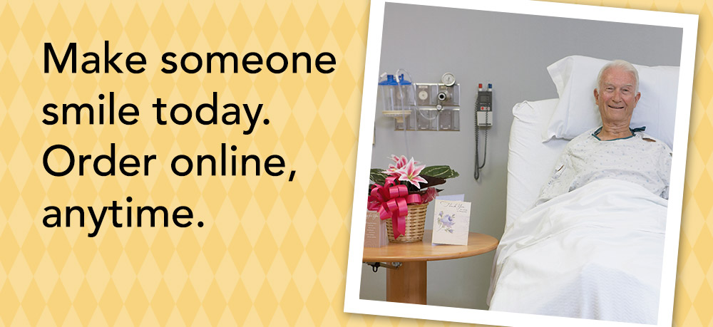 Make someone smile today. Order online, anytime.