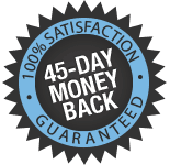 45 Day 100% Satisfaction, Money Back Guarantee