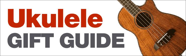 Ukulele Gift Guide