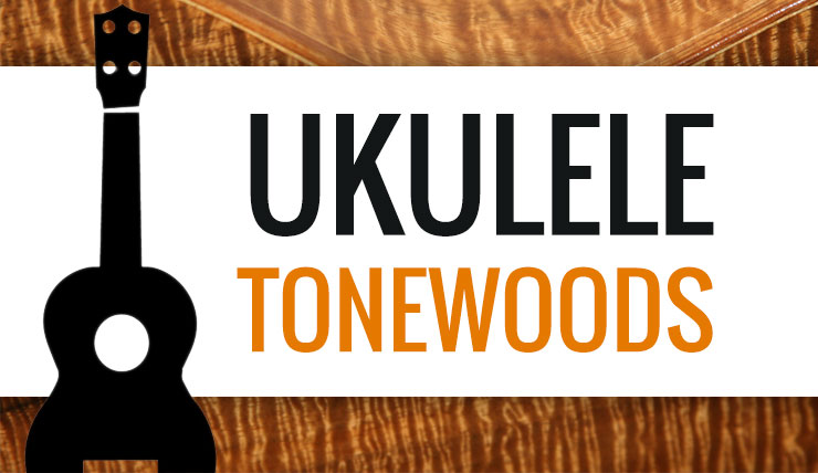 Ukulele Tonewoods