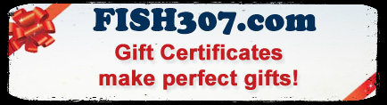 FISH307.com Gift Certificates make perfect gifts