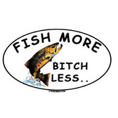 Decal - Fish More Bitch Less