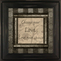 Choose Your Love, Love Your Choice - Framed Quote