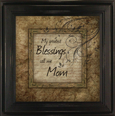Framed Quote My Greatest Blessings Call Me Mom