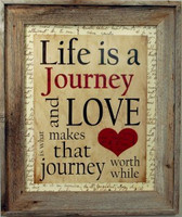 Life is a Journey and Love Makes the Journey Worthwhile, 22x26