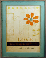 Love is a Wildflower, Let It Bloom Shabby Chic Wood Framed Quote