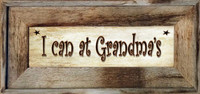I Can At Grandma's - Country Sign