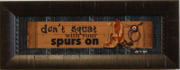 Don't Squat With Your Spurs On Framed Cabin Wall Decor