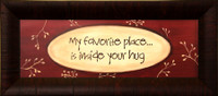 Framed Wall Decor - My Favorite Place is Inside Your Hug