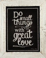 Do Small Things With Great Love - Chalkboard Style Rustic Wall Quote