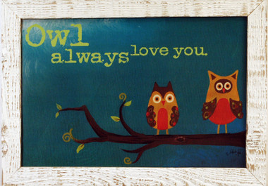 Marla Rae Prints | Owl Always Love You Print in Rustic Wood