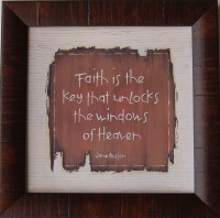 Faith is the Key that Unlocks the Windows of Heaven Framed Quote