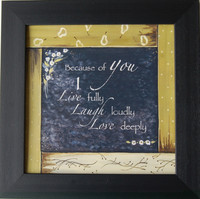 Because of You I Live Fully, Laugh Loudly, Love Deeply Framed Quote