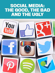 Social media: The good, the bad and the ugly (available for immediate download)