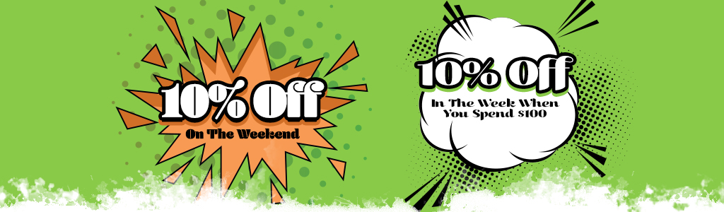 10% Off On The Weekend | 10% Off In The Week When You Spend $100