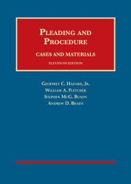HAZARD'S CASES AND MATERIALS ON PLEADING AND PROCEDURE (11TH, 2015) 9781609301811