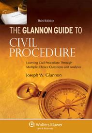 THE GLANNON GUIDE TO CIVIL PROCEDURE (3RD, 2013) 9781454827467