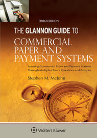 McJOHN'S THE GLANNON GUIDE TO COMMERCIAL PAPER & PAYMENT SYSTEMS