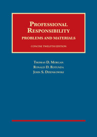 MORGAN'S PROFESSIONAL RESPONSIBILITY, CONCISE (12TH, 2014) 9781609303242