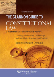 DENNING'S THE GLANNON GUIDE TO CONSTITUTIONAL LAW: GOVERNMENTAL STRUCTURE 9781454816645