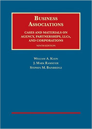 KLEIN'S BUSINESS ASSOCIATIONS, CASES AND MATERIALS ON AGENCY, PARTNERSHIPS, AND CORPORATIONS (9TH, 2015)  9781609303495