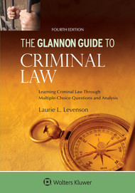 LEVENSON'S THE GLANNON GUIDE TO CRIMINAL LAW (4TH, 2014)  9781454850137