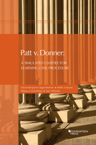 PATT V. DONNER: A SIMULATED CASEFILE FOR LEARNING CIVIL PROCEDURE (1ST, 2014) 9781609304317