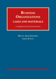 EISENBERG'S BUSINESS ORGANIZATIONS; CASES AND MATERIALS [UNABRIDGED] (11TH, 2014) 9781609304355