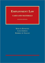 ROTHSTEIN'S EMPLOYMENT LAW CASES AND MATERIALS (8TH, 2015) 9781609304492