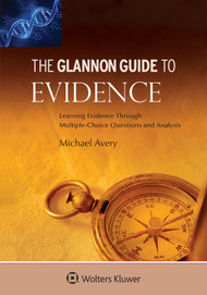 AVERY'S THE GLANNON GUIDE TO EVIDENCE