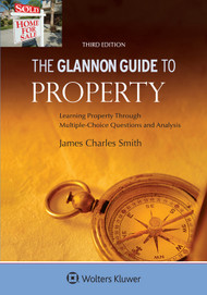 THE GLANNON GUIDE TO PROPERTY (3RD, 2015) 9781454846918