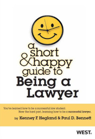 A SHORT AND HAPPY GUIDE TO BEING A LAWYER (1ST, 2012) 9780314278791
